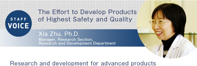 The effort to develop products of highest safety and quality